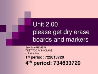 Unit 2.00 please get dry erase boards and markers