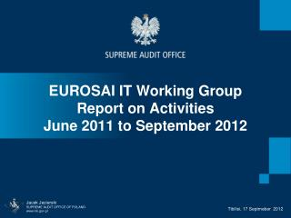 EUROSAI IT Working Group Report on Activities  June 2011 to  September  2012