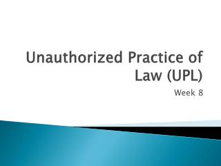 Unauthorized Practice of Law (UPL)