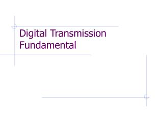 Digital Transmission Fundamental