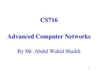 CS716 Advanced Computer Networks By Mr. Abdul Wahid Shaikh