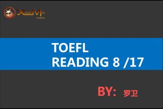 TOEFL READING 8 /17