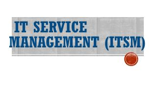 IT Service Management (ITSM)