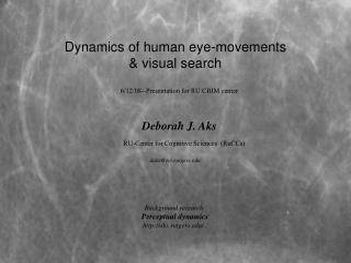 Dynamics of human eye-movements  & visual search