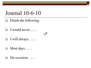 Journal 10-6-10