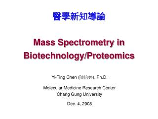醫學新知導論 Mass Spectrometry in Biotechnology/Proteomics