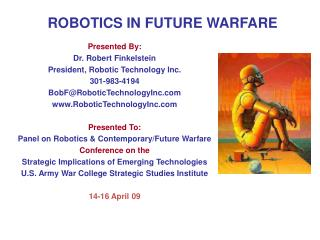 ROBOTICS IN FUTURE WARFARE