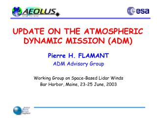 UPDATE ON THE ATMOSPHERIC DYNAMIC MISSION (ADM)
