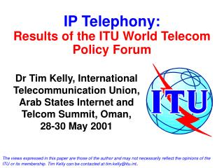 IP Telephony: Results of the ITU World Telecom Policy Forum