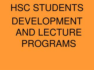 HSC STUDENTS  DEVELOPMENT AND LECTURE PROGRAMS