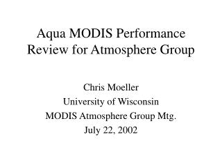 Aqua MODIS Performance Review for Atmosphere Group
