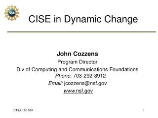 CISE in Dynamic Change