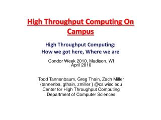 High Throughput Computing On Campus High Throughput Computing:  How we got here, Where we are
