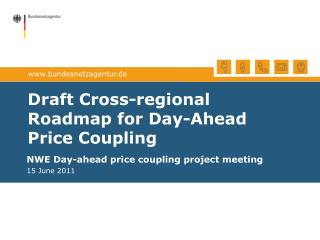 Draft Cross-regional Roadmap for Day-Ahead Price Coupling