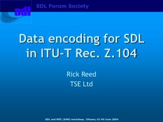 Data encoding for SDL in ITU-T  Rec . Z.104