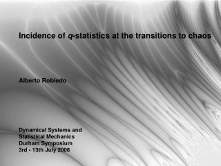 Incidence of  q -statistics at the transitions to chaos