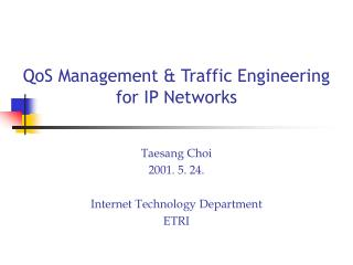 QoS Management & Traffic Engineering  for IP Networks