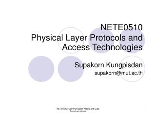 NETE0510 Physical Layer Protocols and Access Technologies