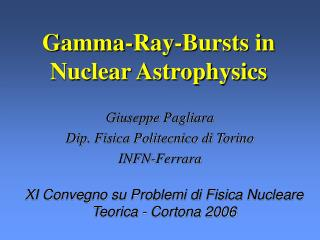 Gamma-Ray-Bursts in Nuclear Astrophysics