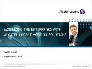 MOBILIZING THE ENTERPRISES WITH ALCATEL-LUCENT MOBILITY SOLUTIONS