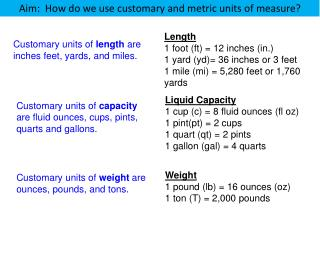 Length 1 foot (ft) = 12 inches (in.) 1 yard (yd)= 36 inches or 3 feet