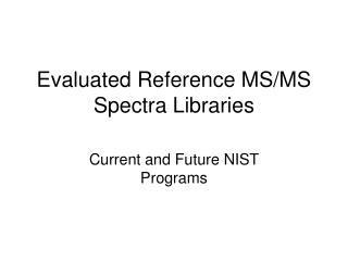 Evaluated Reference MS/MS Spectra Libraries