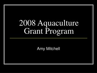 2008 Aquaculture Grant Program