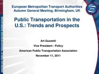Art Guzzetti  Vice President - Policy American Public Transportation Association November 11, 2011