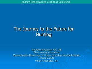 The Journey to the Future for Nursing