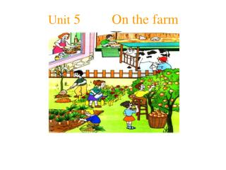 Unit  5         On the farm