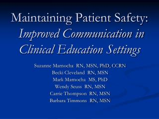 Maintaining Patient Safety: Improved Communication in Clinical Education Settings