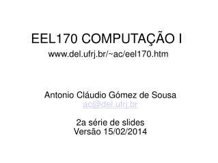 EEL170 COMPUTAÇÃO I del.ufrj.br/~ac/eel170.htm