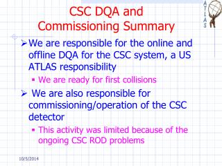 CSC DQA and  Commissioning Summary