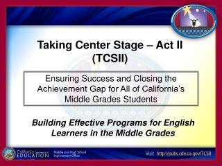 Ensuring Success and Closing the Achievement Gap for All of California's Middle Grades Students