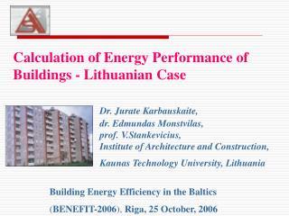 Building Energy Efficiency in the Baltics ( BENEFIT-2006 ) ,  Riga, 25 October, 2006