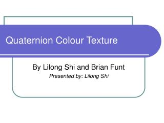Quaternion Colour Texture