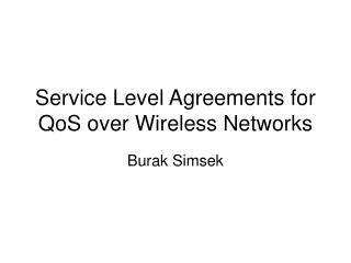 Service Level Agreements for QoS over Wireless Networks