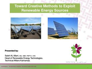 Toward Creative Methods to Exploit Renewable Energy Sources