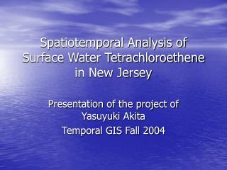Spatiotemporal Analysis of Surface Water Tetrachloroethene in New Jersey