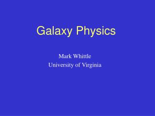 Galaxy Physics