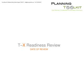 T– X  Readiness Review DATE OF REVIEW