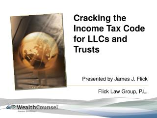 Cracking the Income Tax Code for LLCs and Trusts