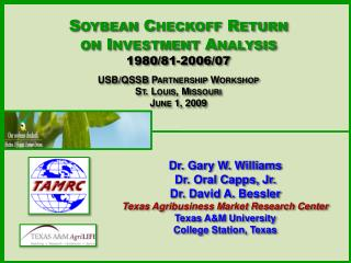 Soybean Checkoff Return  on Investment Analysis 1980/81-2006/07 USB/ QSSB  Partnership Workshop