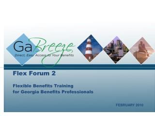 Flex Forum 2 Flexible Benefits Training for Georgia Benefits Professionals