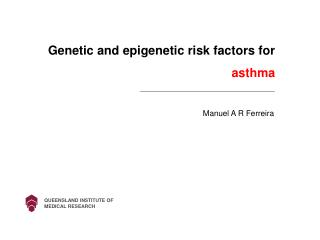 Genetic and epigenetic risk factors for  asthma