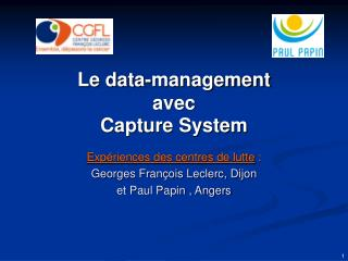 Le data-management  avec   Capture System