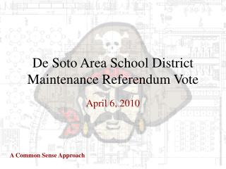 De Soto Area School District Maintenance Referendum Vote