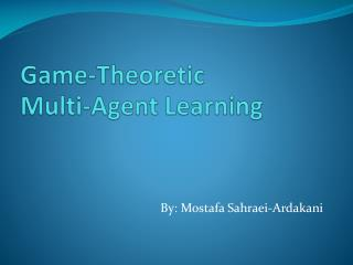 Game-Theoretic  Multi-Agent Learning