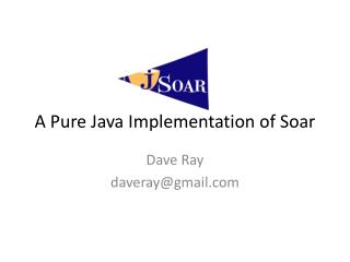 A Pure Java Implementation of Soar