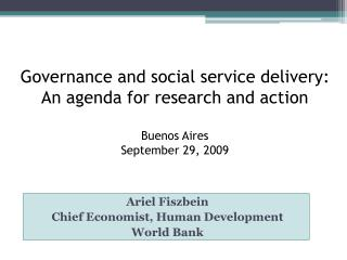 Ariel  Fiszbein Chief Economist, Human Development World Bank